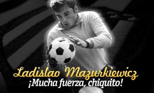 Ladislao Mazurkiewicz, en Grave estado